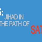ISIS: Jihad in the Path of Satan
